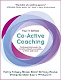 Co-Active Coaching: The proven framework for transformative conversations at work and in life - 4th edition