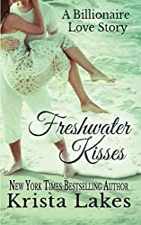 Freshwater Kisses: A Billionaire Love Story by Krista Lakes (2013-11-16)