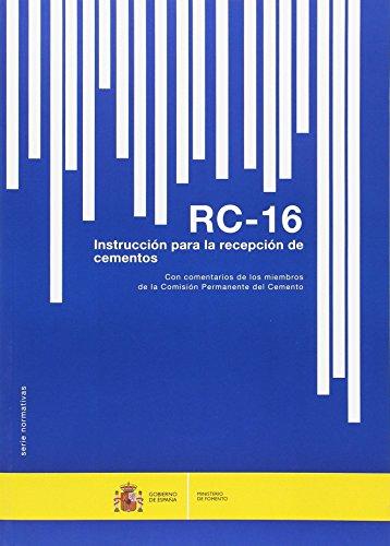 Instrucción para la recepción de cementos. RC-2016 por Ministerio de Fomento Secretaría General Técnica