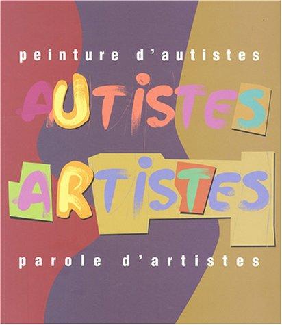 Peinture d'autistes, Parole d'artistes par Ann Keren