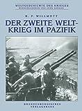 Der Zweite Weltkrieg im Pazifik - H P Willmott