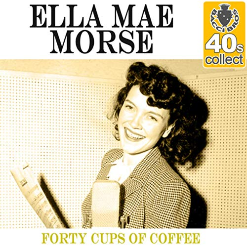 Forty Cups of Coffee (Remastered)