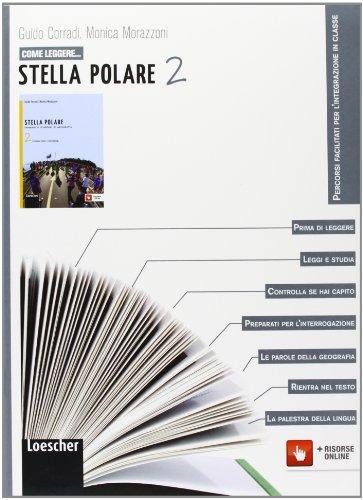 Come leggere... stella polare. Per la Scuola media. Con espansione online: 2