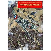 """Historia del escuadrón de caza francés de la Segunda Guerra Mundial Normandie-Niemen Volumen I (Historia ilustrada del """"Normandie-Niemen"""" nº 1)"""