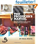 The Producer's Manual: All You Need t...