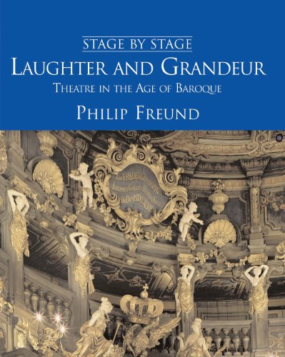 Laughter and Grandeur: Theatre in the Age of Baroque (Stage by Stage)