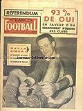 FRANCE FOOTBALL [No 777] du 31/01/1961 - 93 POUR 100 DE OUI EN FAVEUR D'UN CHAMPIONNAT D'EUROPE DES CLUBS - DALLA CIECA - LE TRIOMPHE DE ROUEN...