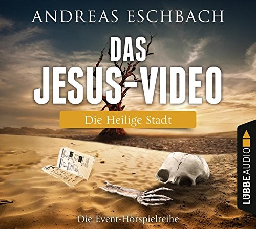 Das Jesus-Video (2) Die Heilige Stadt (Andreas Eschbach) Lübbe Audio 2016