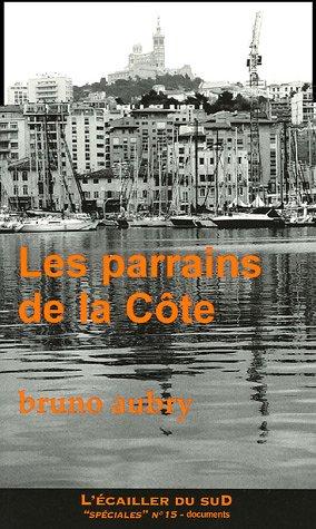 Les parrains de la Côte : 100 ans de caïdat en Provence