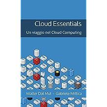 Cloud Essentials: Un viaggio nel Cloud Computing (Italian Edition)
