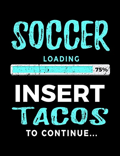 Soccer Loading 75% Insert Tacos To Continue: Soccer Doodle Sketch Book (Cool Ball Marker)