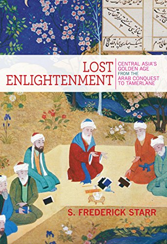Lost Enlightenment: Central Asia's Golden Age from the Arab Conquest to Tamerlane (English Edition)