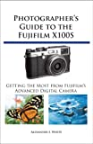 Image de Photographer's Guide to the Fujifilm X100S (English Edition)