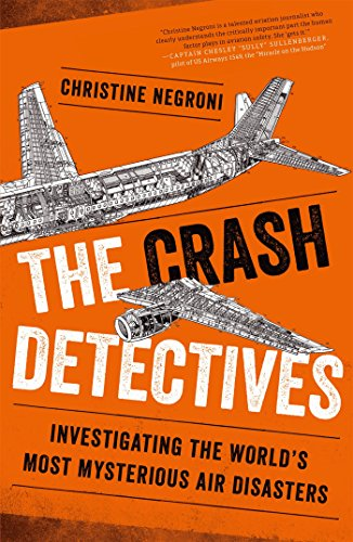 the-crash-detectives-investigating-the-worlds-most-mysterious-air-disasters-english-edition