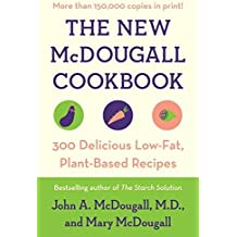 The New McDougall Cookbook: 300 Delicious Low-Fat, Plant-Based Recipes by John A. McDougall (1997-01-01)