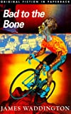 Bad to the Bone (Original Fiction in Paperback)