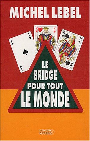Le Bridge pour tout le monde