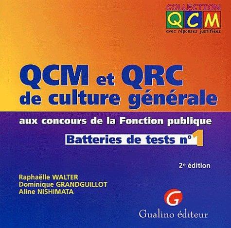 QCM et QRC de culture générale aux concours de la Fonction publique. Batteries de tests n° 1, 2ème édition