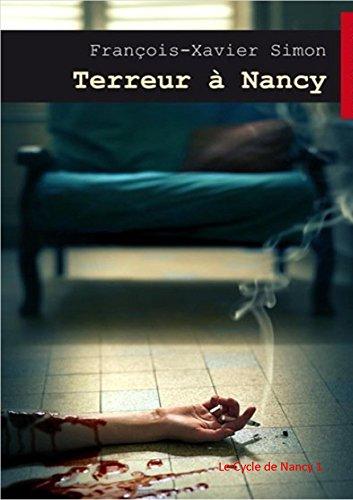 Terreur à Nancy (Cycle de Nancy t. 1) par François-Xavier Simon