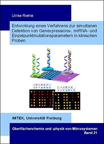 Entwicklung eines Verfahrens zur simultanen Detektion von Genexpressions-, miRNA- und Einzelpunktmutationsparametern in klinischen Proben (Oberflächenchemie und -physik von Mikrosystemen)