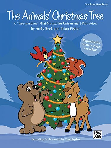 The Animals' Christmas Tree: A Tree-mendous Mini-Musical for Unison and 2-Part Voices (Teacher's Handbook) by Andy Beck (2008-01-04)