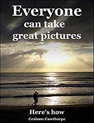 Everyone  Can Take Great Pictures: Here's How (Stepping-stones)