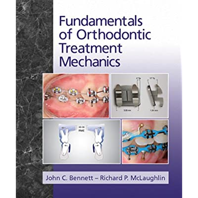 Fundamentals Of Orthodontic Treatment Mechanics