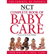 Complete Book of Babycare: Written and produced by the experts at the National Childbirth Trust (NCT) (National Childbirth Trust Guides) (Hardcover)