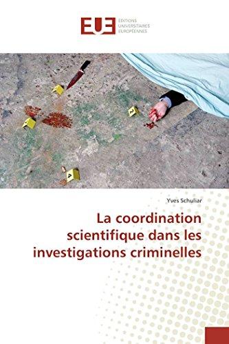 La coordination scientifique dans les investigations criminelles