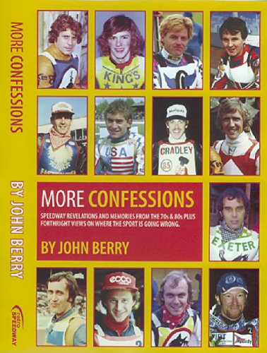 More Confessions: Speedway Revelations and Memories from the 70s and 80s por John Berry