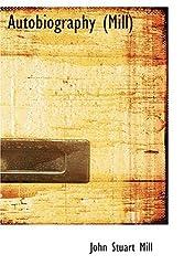 Autobiography (Mill) by John Stuart Mill (2008-08-18)