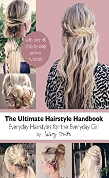The Ultimate Hairstyle Handbook (English Edition) von [Smith, Abby]