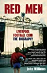 Red Men: Liverpool Football Club - Th...