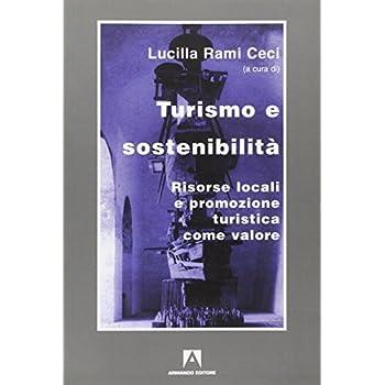 Turismo E Sostenibilità. Risorse Locali E Promozione Turistica Come Valore