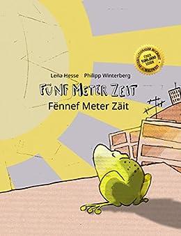 Fünf Meter Zeit/Fënnef Meter Zäit: Kinderbuch Deutsch-Luxemburgisch (zweisprachig/bilingual) (German Edition) par [Winterberg, Philipp, Hesse, Lena]