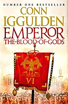 Emperor: The Blood of Gods (Emperor Series, Book 5) by [Iggulden, Conn]