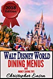 Walt Disney World Dining Menus and Money Saving Tips: 2018 - 2019 Edition (English Edition)