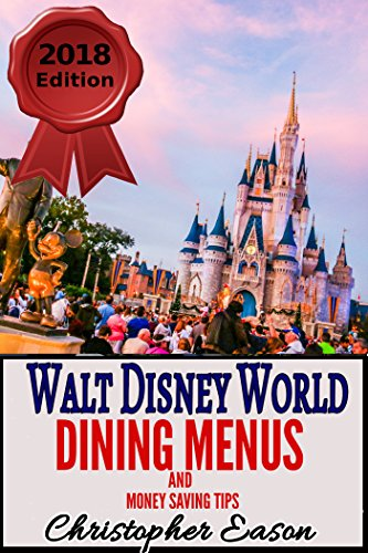 Walt Disney World Dining Menus and Money Saving Tips: 2018 - 2019 Edition (English Edition) - Planning Disney Guide