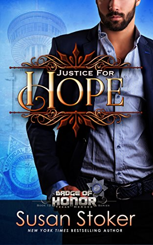 Justice For Hope (Badge of Honor: Texas Heroes Book 12)