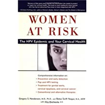 Women at Risk: Authoritative Guide to Cervical Health and the Epidemic of HPV