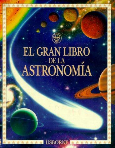 El Gran Libro De LA Astronomia (Younger Reader) por Usborne Books