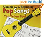 Ukulele From The Beginning: Pop Songs...