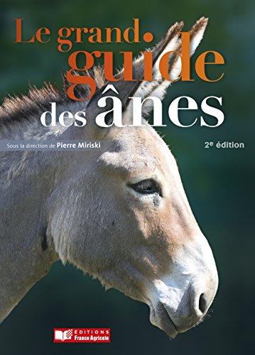 Le grand guide des ânes - 2e édition (Campagne et compagnie)