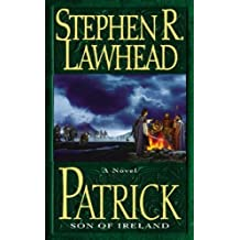 [Patrick: Son of Ireland] (By: Stephen R Lawhead) [published: February, 2004]