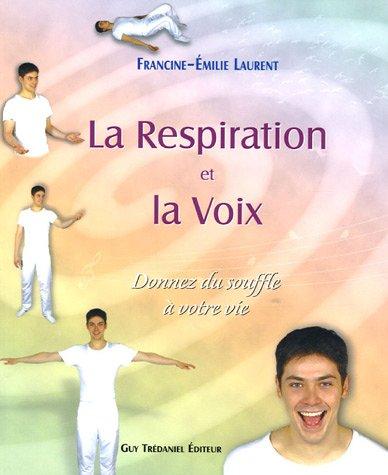 La Respiration et la Voix : Donnez du so...