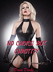 No Choice But Chastity