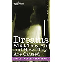 DREAMS: What They Are and How They Are Caused (English Edition)