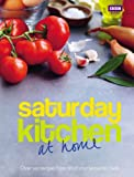 Saturday Kitchen: at home: Over 140 recipes from 50 of your favourite chefs
