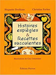 Histoires espiègles & recettes succulentes