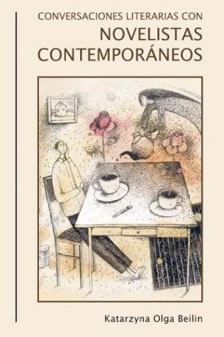 Conversaciones literarias con novelistas contemporáneos (203) (Coleccion Tamesis: Serie A, Monografias) por Katarzyna Olga Beilin